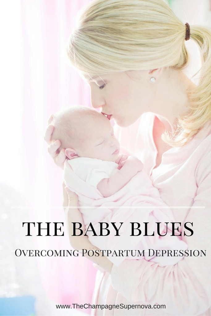 The Baby Blues and How to Deal with Them | The Champagne Supernova http://thechampagnesupernova.com/2015/03/baby-blues-postpartum-depression-overcome