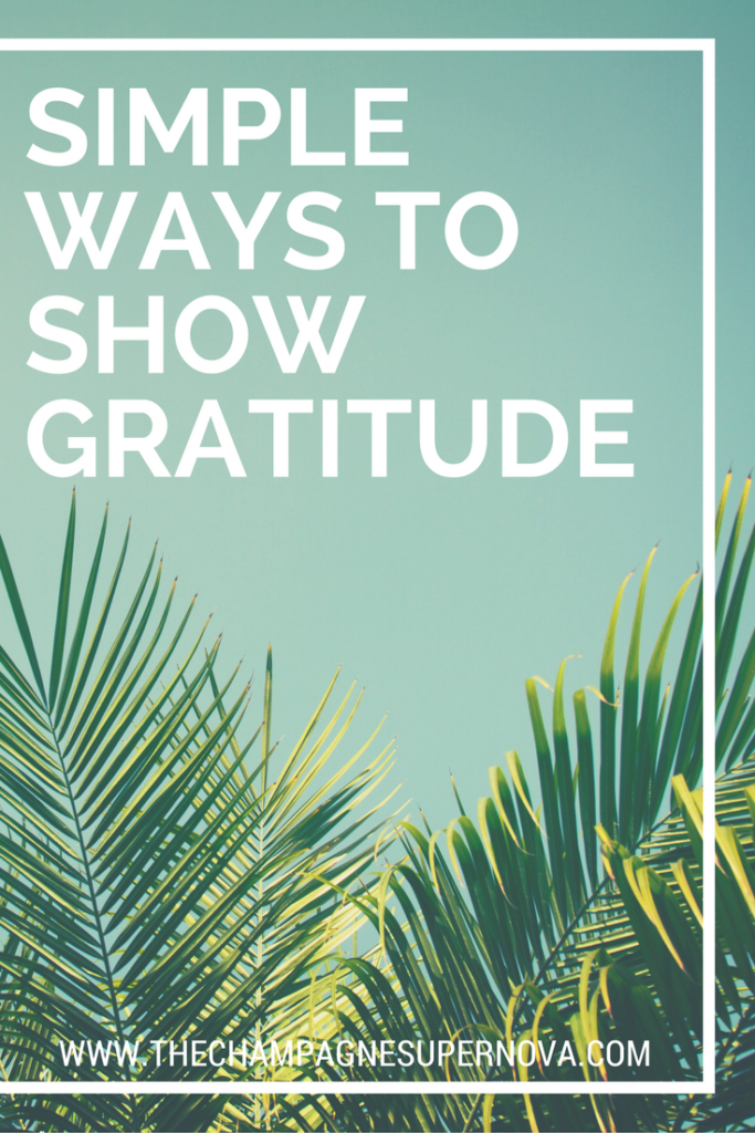 How to show gratitude and be thoughtful toward others | The Champagne Supernova